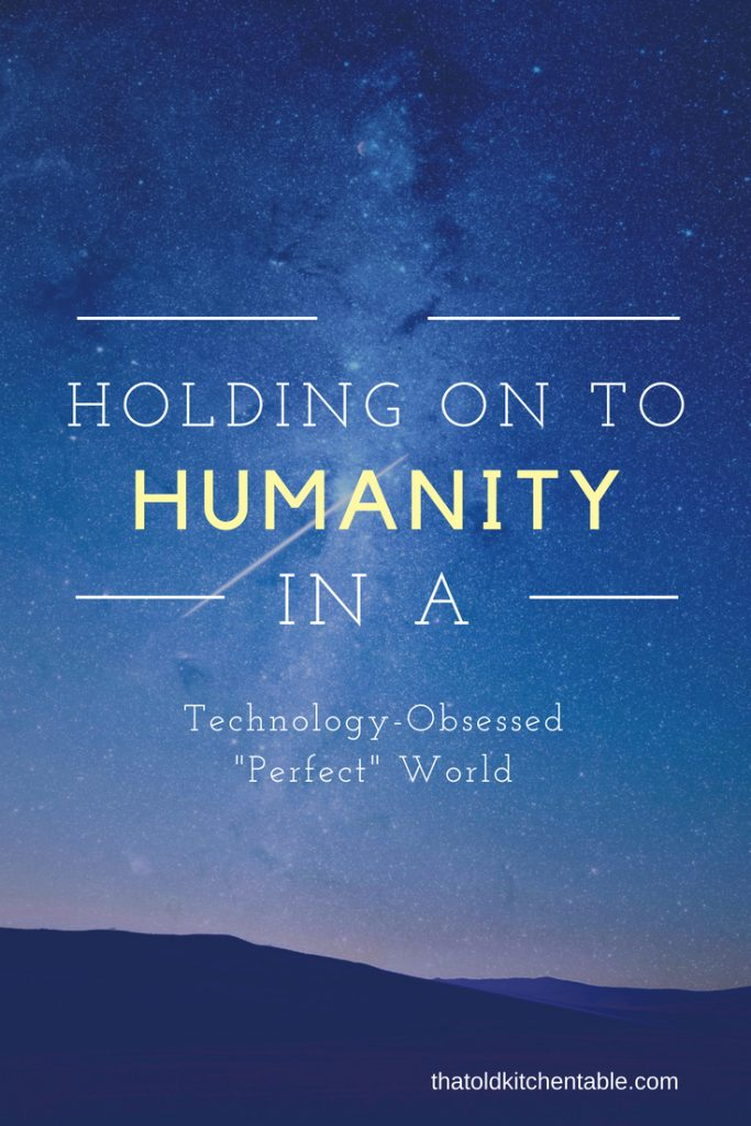 restored humanity in a technology obsessed world