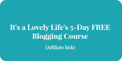 it's a lovely life 5-day blogging course
