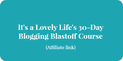 it's a lovely life 30-day blogging course