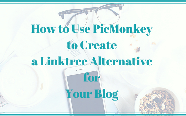 How to Use PicMonkey to Create a Linktree Alternative