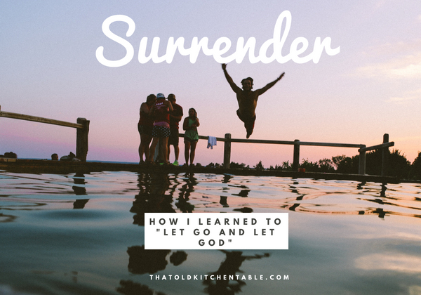 How to Surrender to God and Let Go