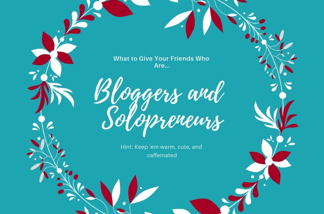 Gifts for Bloggers and Solopreneurs