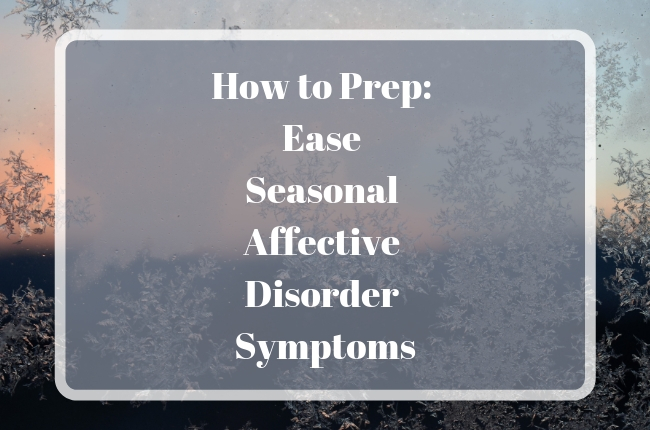 How to Ease Seasonal Affective Disorder Symptoms